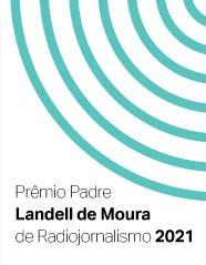 Prêmio Padre Landell de Moura de Radiojornalismo 2021